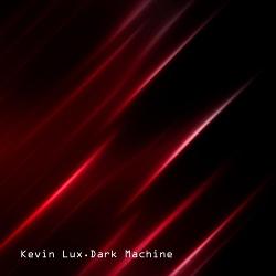 Kevin Lux - Dark Machine (2018)