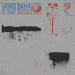 Kris Baha - Can't Keep The Fact (EP) (2018)