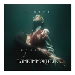 L'Ame Immortelle - Hinter dem Horizont (Deluxe Version) (2018)