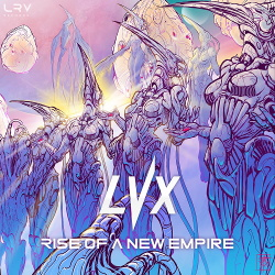 LVX - Rise Of A New Empire (2018)