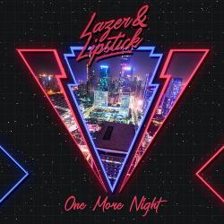 Lazer & Lipstick - One More Night (2018)