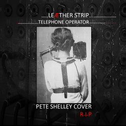Leaether Strip - Telephone Operator (Pete Shelley Cover) R.I.P (Single) (2018)