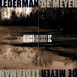 Lederman / De Meyer - Atoms In Fury EP (2018)