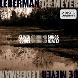 Lederman - De Meyer - Eleven Grinding Songs / Limited Edition (2CD) (2018)
