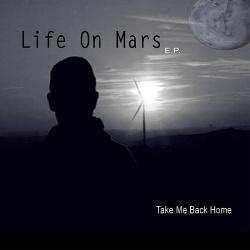 Life On Mars - Take Me Back Home / Remix EP (2017)