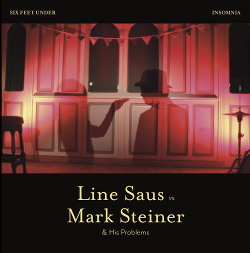 Line Saus Vs Mark Steiner & His Problems - Line Saus Vs Mark Steiner & His Problems (2018)