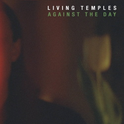 Living Temples - Against The Day (2018)