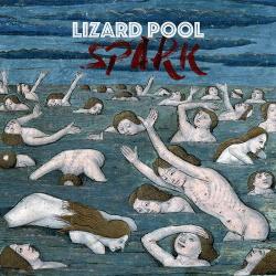 Lizard Pool - Spark (2018)