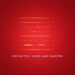 Lord And Master - Definitely (2018)