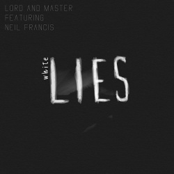 Lord And Master - White Lies (feat. Neil Francis) (EP) (2018)