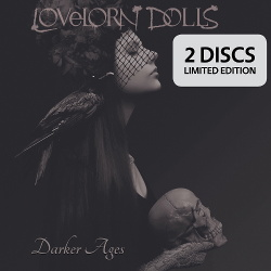 Lovelorn Dolls - Darker Ages (2CD Limited Edition) (2018)