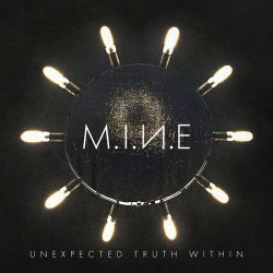 M.I.N.E - Unexpected Truth Within (2018)