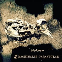 Machinalis Tarantulae - Diptyque (2017)