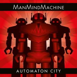 ManMindMachine - Automaton City (EP) (2018)