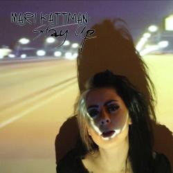 Mari Kattman - Stay Up (2018)