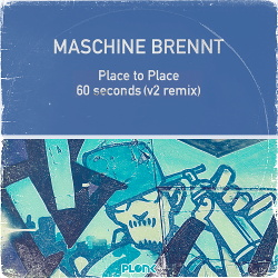 Maschine Brennt - Place to Place EP (2018)