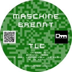 Maschine Brennt - TLC (2018)