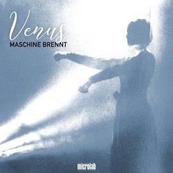 Maschine Brennt - Venus (2018)