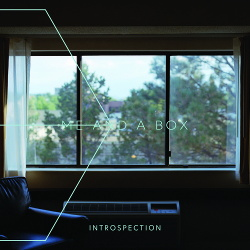 Me And A Box - Introspection (2018)