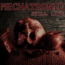 Mechatronic - Still Life (2018)
