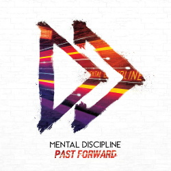 Mental Discipline - Past Forward (2018)