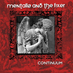 Mentallo & The Fixer - Continuum (Remastered) (2018)