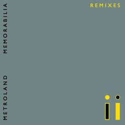 Metroland - Memorabilia (Remixes) (2018)