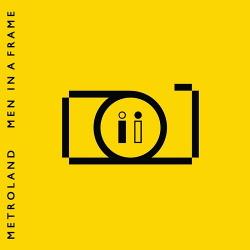 Metroland - Men In A Frame (2018)