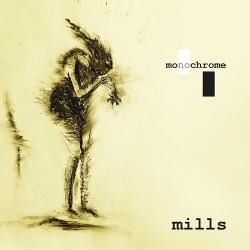 Mills - Monochrome (2017)