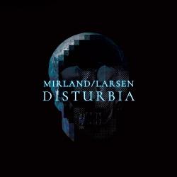 Mirland/Larsen - Disturbia (2018)