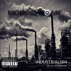 Monochrome - Industrialism - Deluxe Edition / BSides & Rarities (2018)