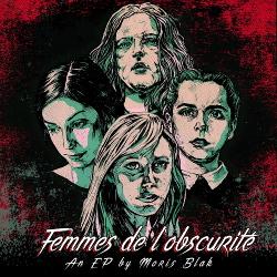 Moris Blak - Femmes De L'obscurite (EP) (2018)