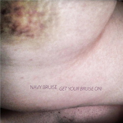 Navy Bruise - Get Your Bruise On! (2018)