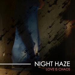 Night Haze - Love Is Chaos (2018)