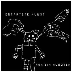 Nur Ein Roboter - Entartete Kunst (2018)