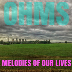 O.H.M.S. - Melodies Of Our Lives (2018)