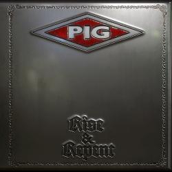 PIG - Rise & Repent (2018)