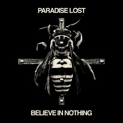 Paradise Lost - Believe In Nothing (Remixed & Remastered) (2018)