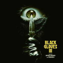 Parasols / Antoni Maiovvi - Black Gloves III (EP) (2018)