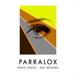 Parralox - Remix Series - DMT Berzerk (2018)