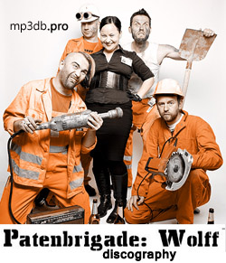 Patenbrigade: Wolff Discography