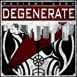 Patient Zero - Degenerate (2018)