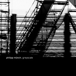 Philipp Münch - Greyscale (2018)