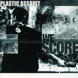 Plastic Assault - We Score (2001)