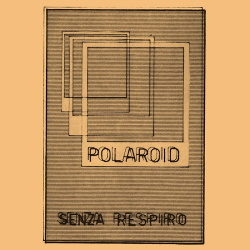 Polaroid - Senza Respiro (2018)