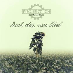 Projekt Ich feat. Markus Kuhnel (Elandor) - Doch das, was blieb (Single) (2018)