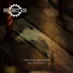 Projekt Ich feat. Plexiphones - Time For Memories (Single) (2018)