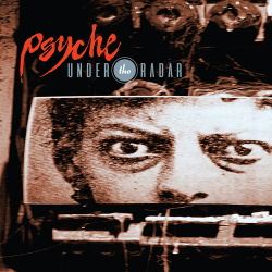 Psyche - Under The Radar (Limited Edition) (2017)