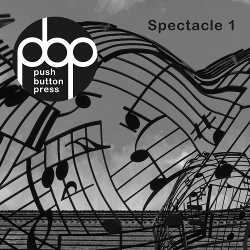 Push Button Press - Spectacle 1 (2018)