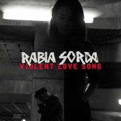 Rabia Sorda - Violent Love Song (Single) (2018)